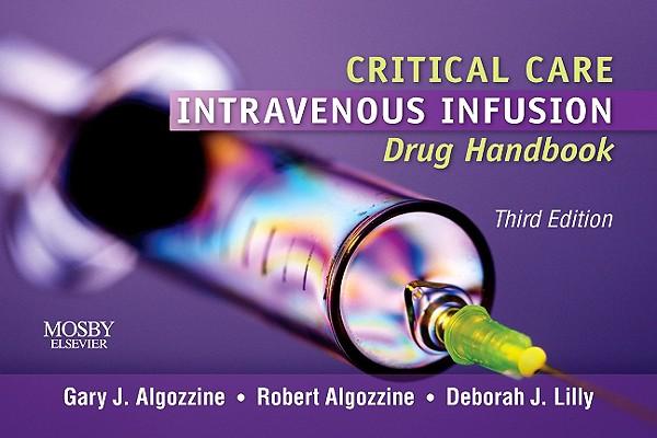 Critical Care Intravenous Infusion Drug Handbook By Algozzine, Gary J./ Algozzine, Robert/ Lilly, Deborah J.