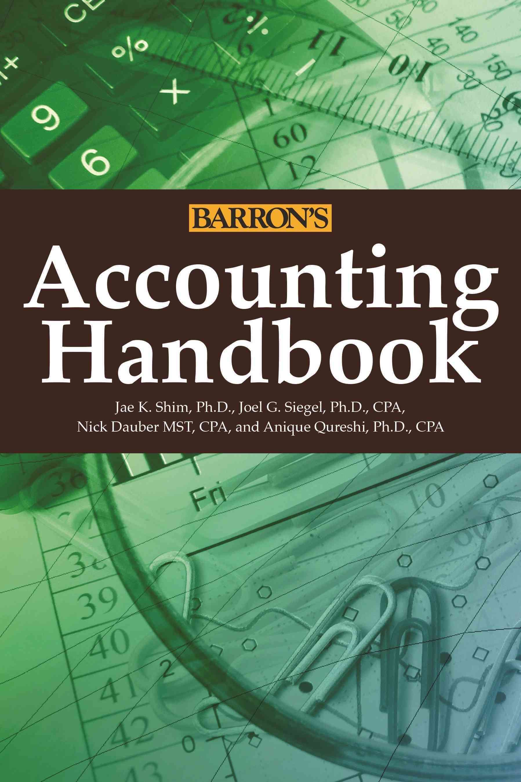 Accounting Handbook By Shim, Jae K./ Siegel, Joel G., Ph.D./ Dauber, Nick/ Qureshi, Anique, Ph.d.