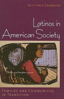 Latinos in American Society By Zambrana, Ruth Enid