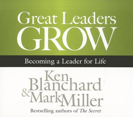 [CD] Great Leaders Grow By Blanchard, Ken/ Miller, Mark/ Patton, Chris (NRT)